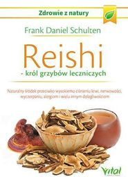 Reishi. Król grzybów leczniczych - 204613