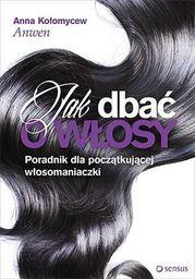 Jak dbać o włosy. Poradnik dla początkującej ... - 145215