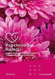 Psychologia relacji, czyli jak budować świadome... (236070)