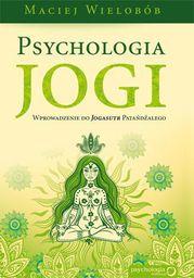 Psychologia jogi. Wprowadzenie do Jogasutr Patandzalego