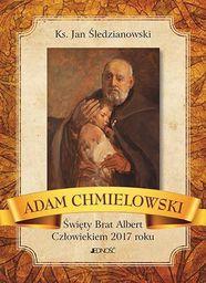 A. Chmielowski - Święty Brat Albert. Człowiekiem 2017 roku