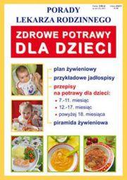 Porady lekarza rodzinnego. Zdrowe potrawy dla dzieci
