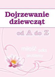 Dojrzewanie dziewcząt od A do Z - 223846