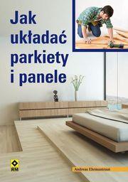Jak układać parkiety i panele Wyd. II - 156179