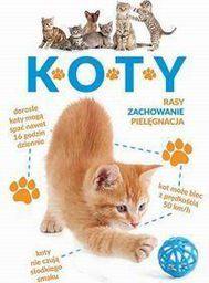 Koty. Rasy, zachowanie, pielęgnacja - 184988