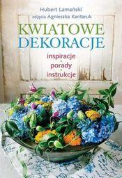 Kwiatowe dekoracje. Inspiracje, porady, instrukcje - 196026
