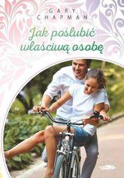 Logos Oficyna Wydawnicza Jak poślubić właściwą osobę - 219737