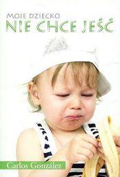 Moje dziecko nie chce jeść