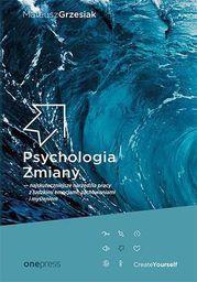 Psychologia Zmiany - najskuteczniejsze narzędzia...