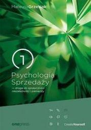 Psychologia sprzedaży - droga do sprawczości, niezależności i pieniędzy (wyd. 2017)