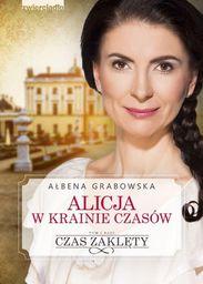 Alicja w krainie czasów T.1 Czas zaklęty - 201332