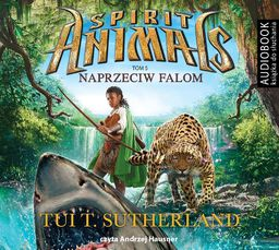 Spirit Animals. Tom 5. Naprzeciw falom. Audiobook