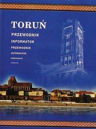 Toruń - przewodnik, informator