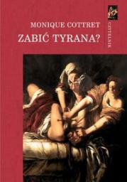 Czytelnik Zabić tyrana? Tyranobójstwo w Europie