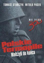 Fronda Polskie Termopile. Walczyli do końca - 220765