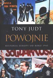 Powojnie. Historia Europy od roku 1945 - Tony Judt