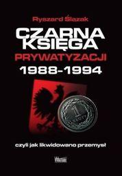 Czarna księga prywatyzacji 1988-1994