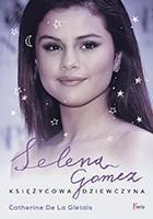 Selena Gomez Księżycowa dziewczyna