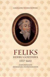 Wydawnictwo Księży Sercanów Feliks herbu Gozdawa 1537-1602 - 202675