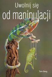 Uwolnij się od manipulacji