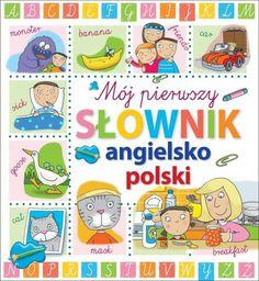 Mój pierwszy słownik angielsko - polski