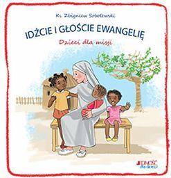 Idźcie i głoście Ewangelię. Dzieci dla misji