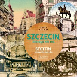 Szczecin, którego nie ma