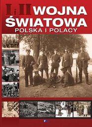 I I II wojna światowa Polska i Polacy