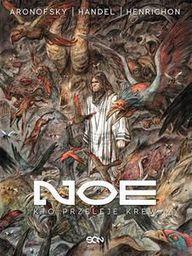 Noe 4. Kto przeleje krew