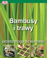 Bambusy i trawy. Prosta droga do sukcesu