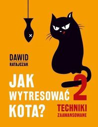 Jak wytresować kota 2. Techniki zaawansowane