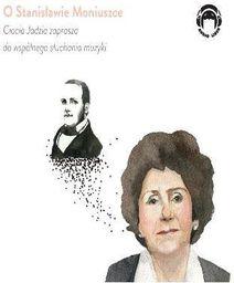 Ciocia Jadzia zaprasza..O Stanisławie Moniuszce