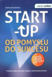 Edgard Samo Sedno - Start-Up. Od pomysłu do sukcesu - 114425