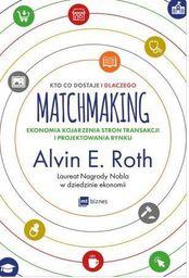 Matchmaking Kto co dostaje i dlaczego