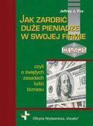 Vocatio Oficyna Wydawnicza Jak zarobić duże pieniądze w swojej firmie - 123078