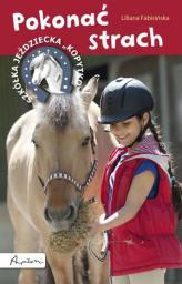 Szkółka jeździecka 'Kopytko'. Pokonać strach