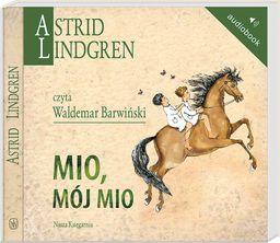 Astrid Lindgren. Mio, mój Mio audiobook
