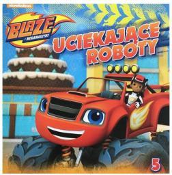 Blaze i megamaszyny 5 Uciekające roboty (247313)