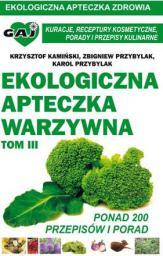 Gaj Ekologiczna apteczka warzywna TOM 3 - Krzysztof Kamiński, Zbigniew Przybylak, Karol Przybylak (168225)