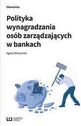 Wydawnictwo Uniwersytetu Łódzkiego Polityka wynagradzania osób zarządz. w bankach (224665)