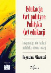 Impuls Edukacja (w) polityce. Polityka (w) edukacji (152344)