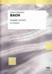 J.S. Bach Drobne utwory na fortepian PWM