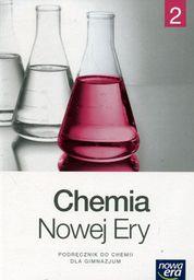 Chemia GIM 2 Chemia Nowej Ery Podręcznik w.2016