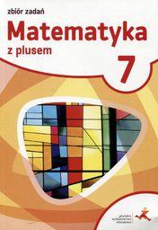 Matematyka SP 7 Z plusem Zbiór zadań w.2017