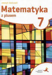 Matematyka SP 7 Z Plusem ćwiczenia wyd. 2017