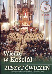 Religia SP 6 ćw.Wierzę w Kościół WDS (138303)