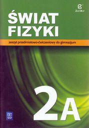 Fizyka GIM Świat Fizyki 2A ćw. w.2016
