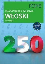 250 ćwiczeń ze słownictwa z kluczem. Włoski (191193)