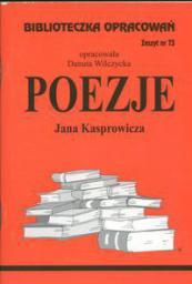 Biblioteczka opracowań nr 073 Poezje J. Kasprowicza