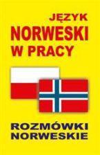 Język norweski w pracy. Rozmówki norweskie (129290)